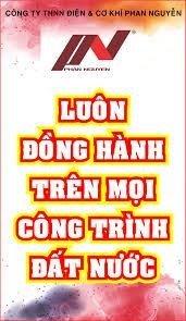 Công ty TNHH Điện và Cơ khí Phan Nguyễn đồng hành cùng quý khách trong mọi công trình